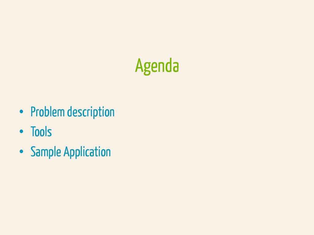 • Problem description • Tools • Sample Appli...