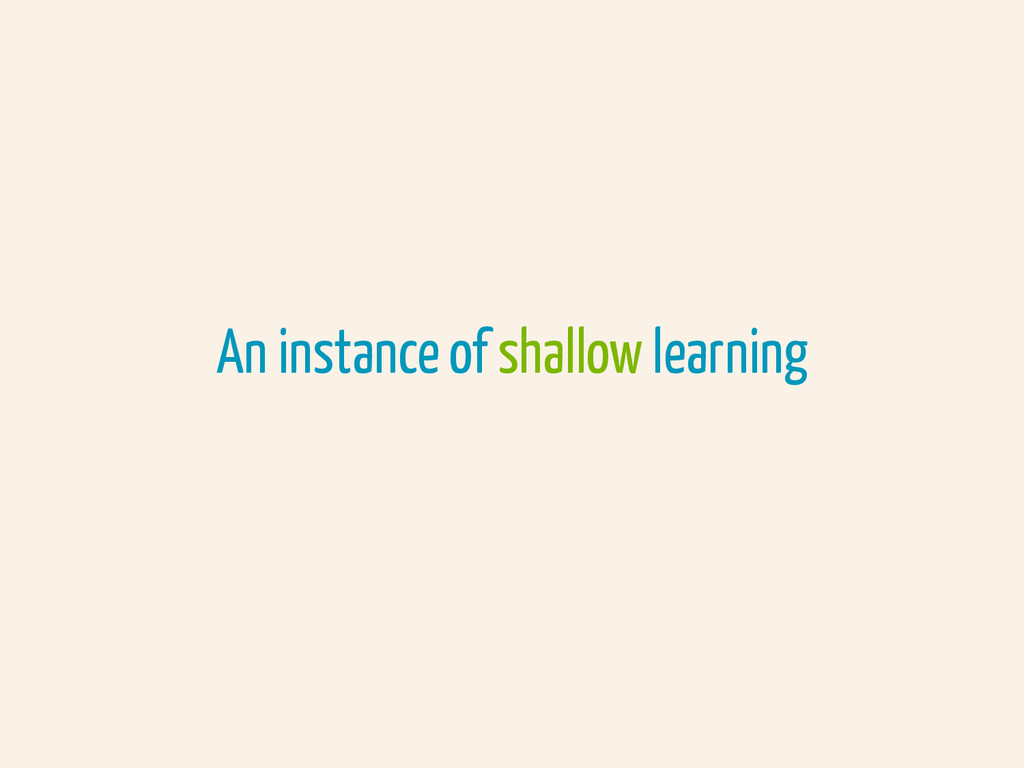 An instance of shallow learning