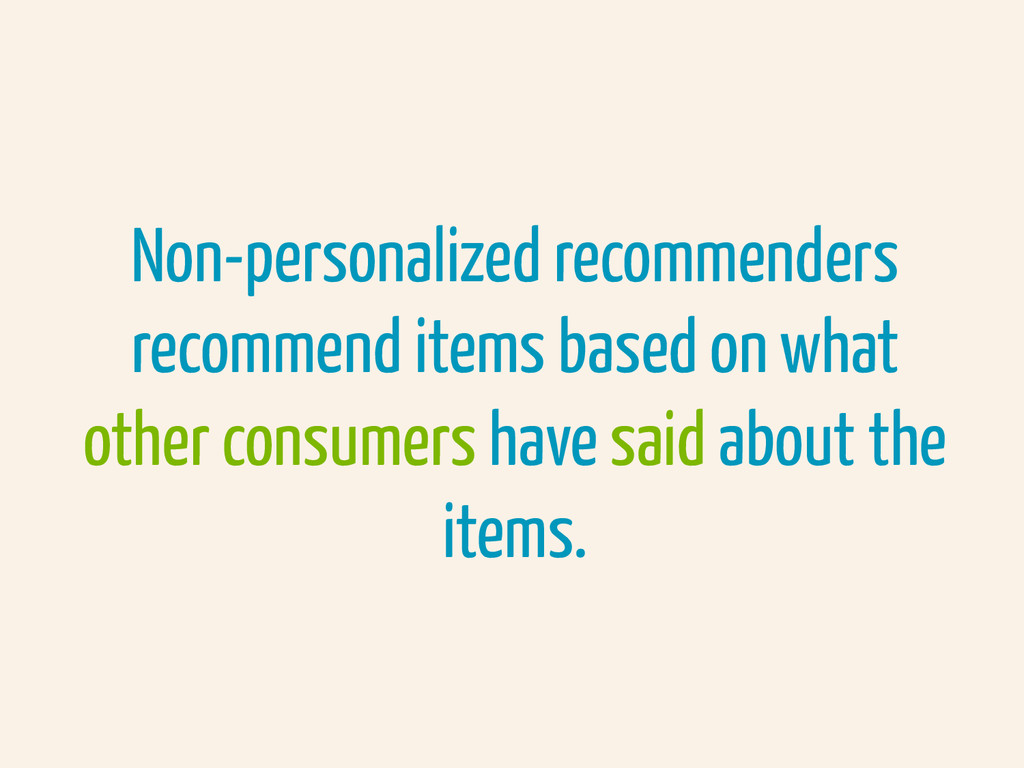 Non-personalized recommenders recommend items b...
