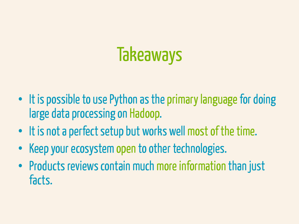 Takeaways •  It is possible to use Python as th...