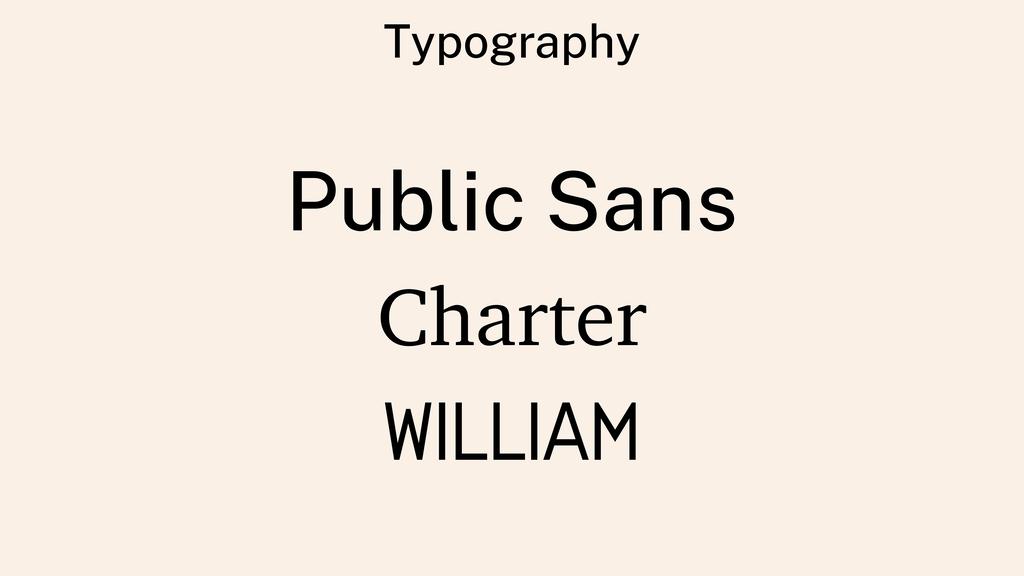 Typography Public Sans Charter WILLIAM