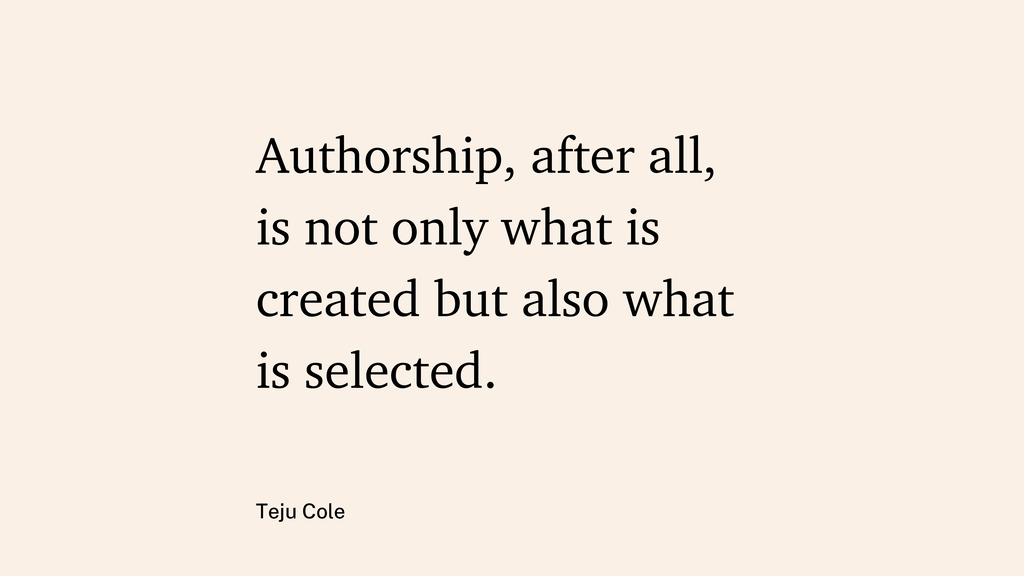 Authorship, after all, is not only what is crea...