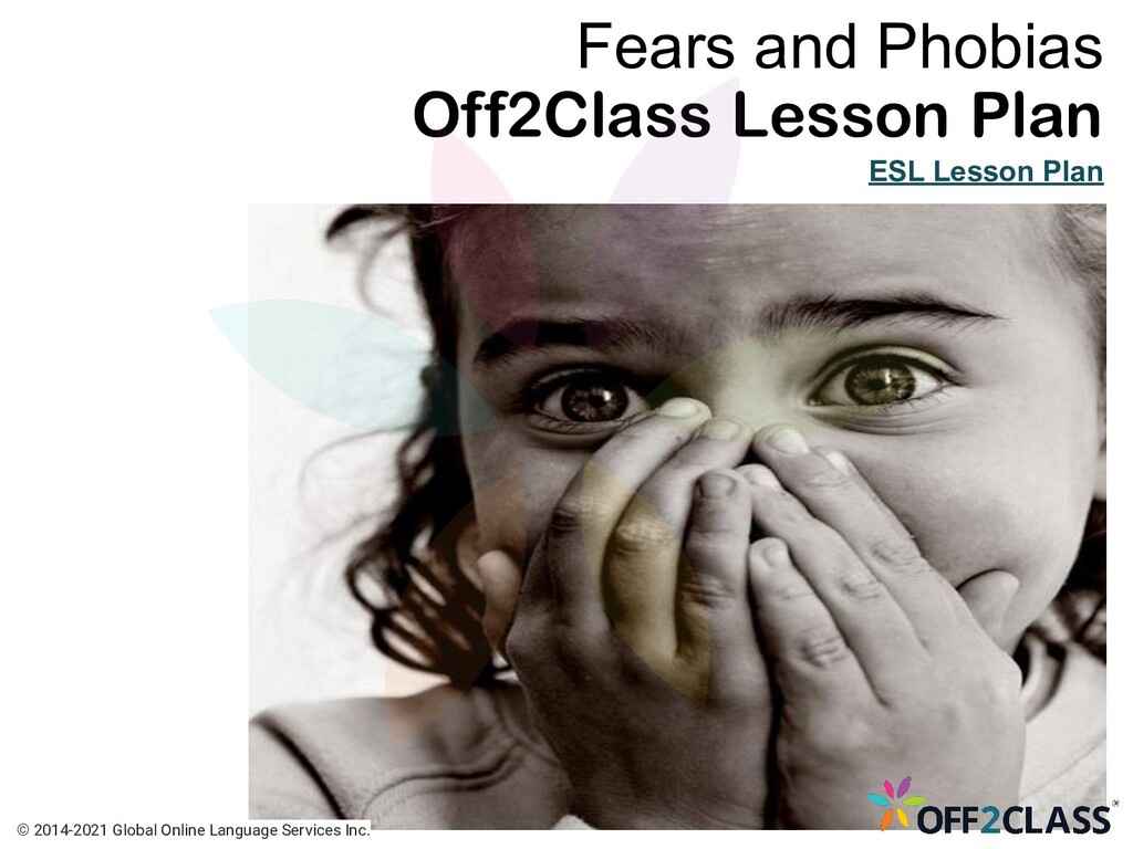 Fears and Phobias Off2Class Lesson Plan ESL Les...