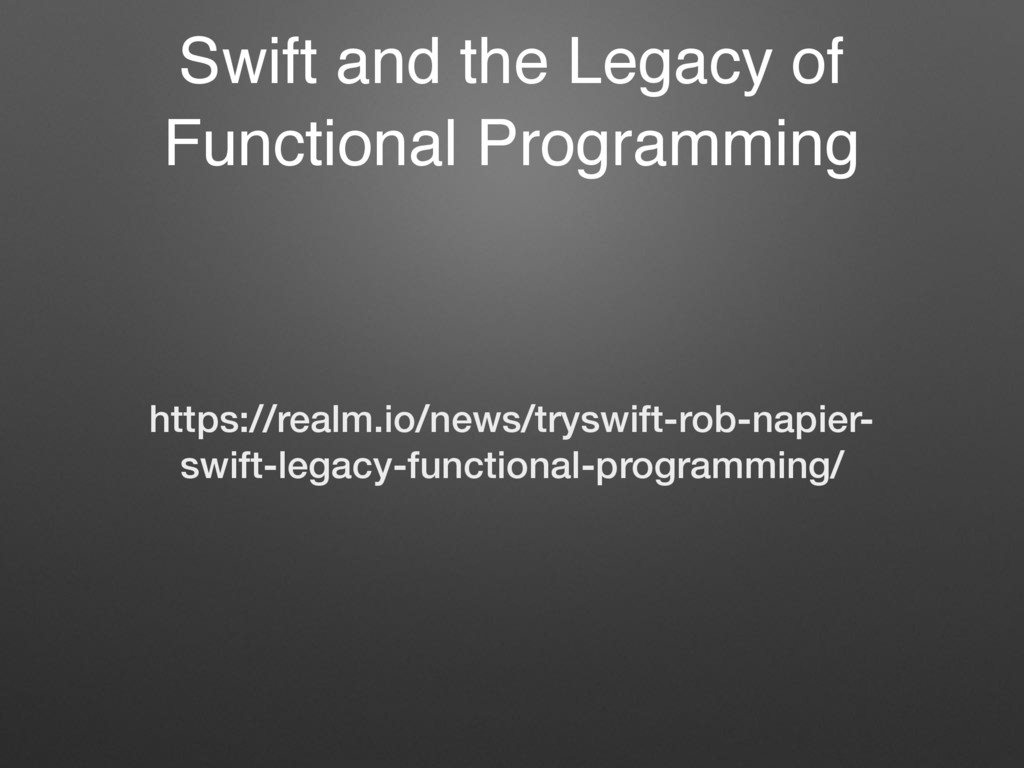 Swift and the Legacy of Functional Programming ...