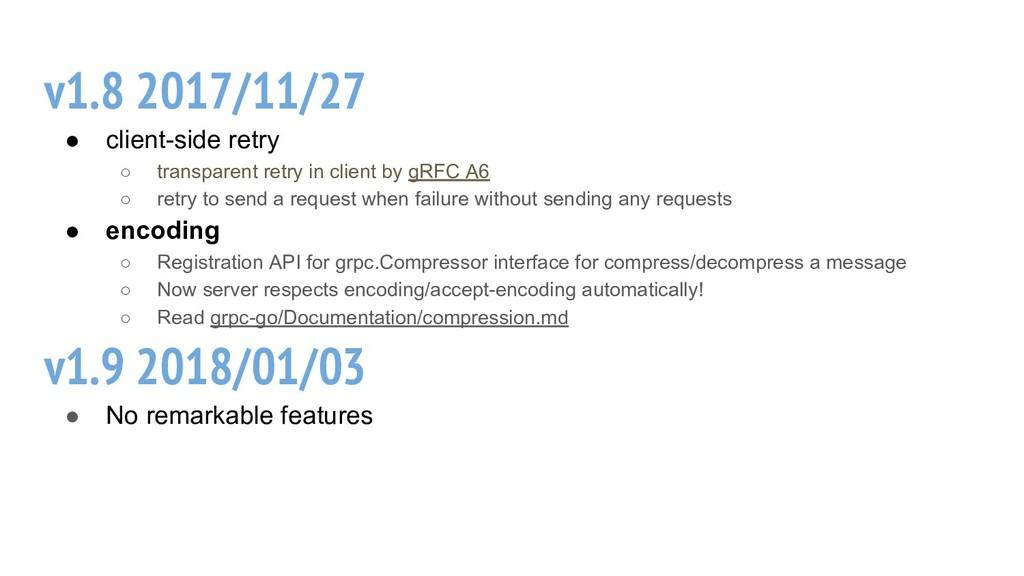 v1.8 2017/11/27 ● client-side retry ○ transpare...
