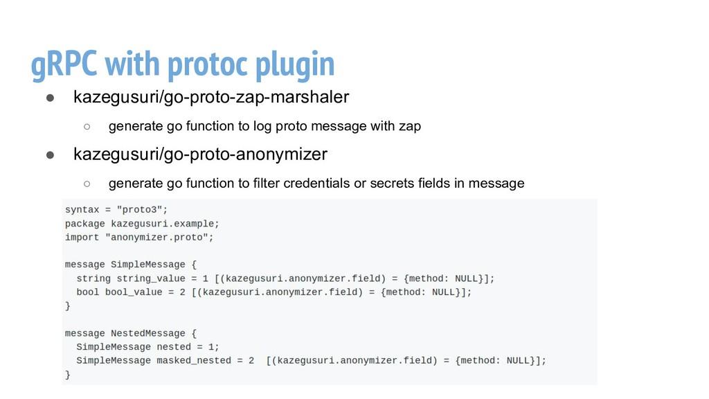 gRPC with protoc plugin ● kazegusuri/go-proto-z...