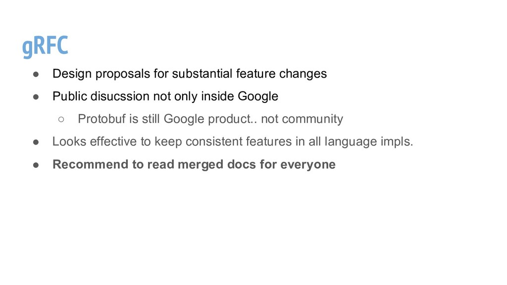 gRFC ● Design proposals for substantial feature...