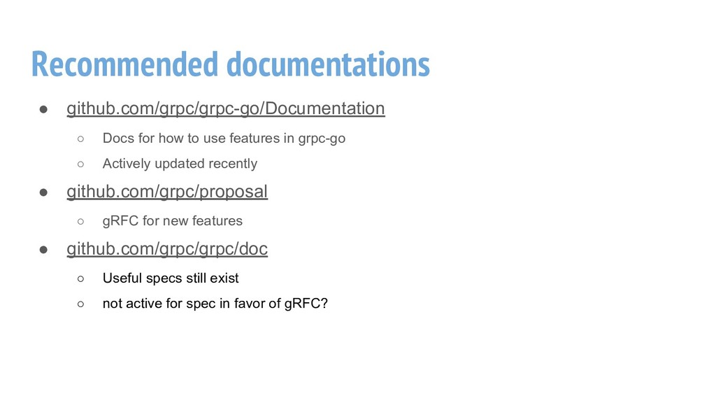 Recommended documentations ● github.com/grpc/gr...