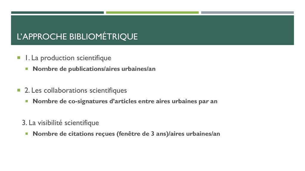 L'APPROCHE BIBLIOMÉTRIQUE  1. La production sc...