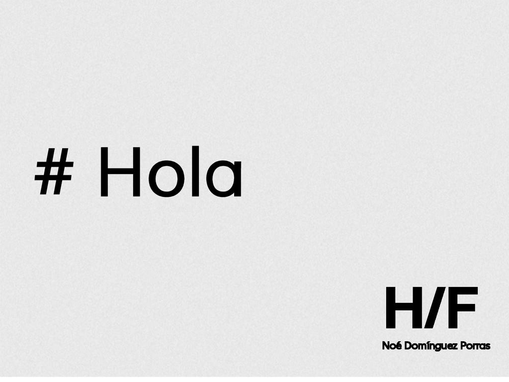 # Hola Noé Domínguez Porras