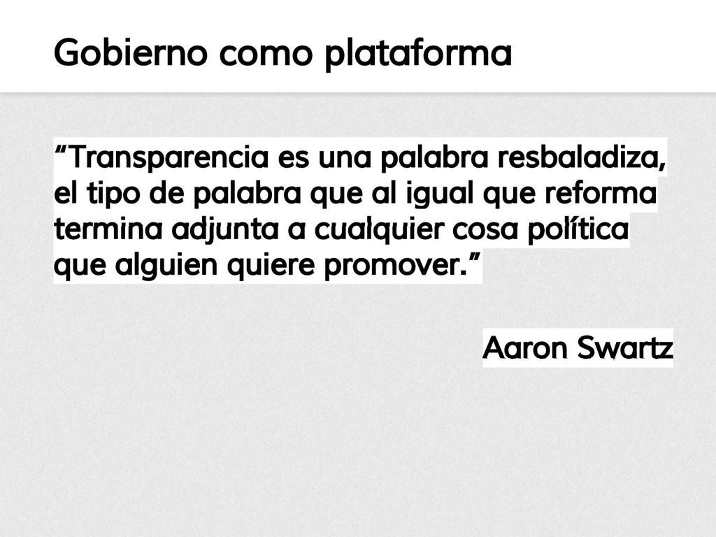 """Gobierno como plataforma """"Transparencia es una ..."""