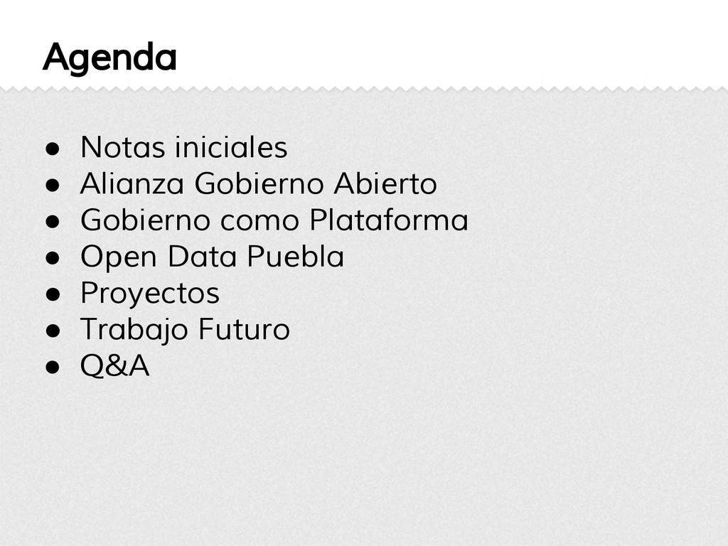 Agenda ● Notas iniciales ● Alianza Gobierno Abi...