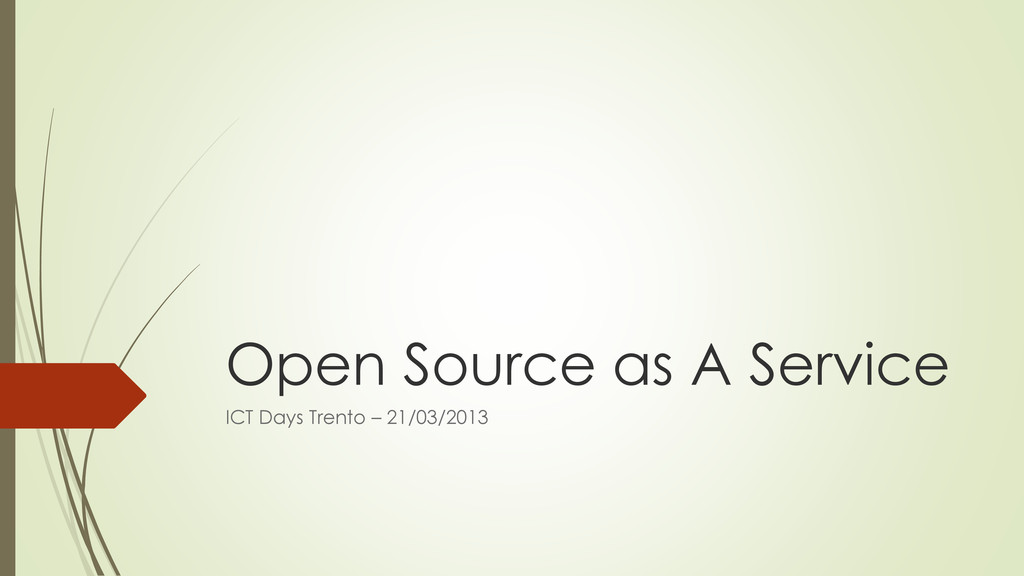 Open Source as A Service ICT Days Trento – 21/0...