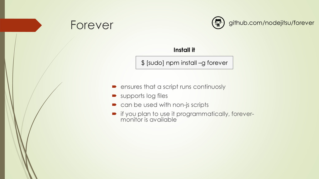 Forever  ensures that a script runs continuosl...