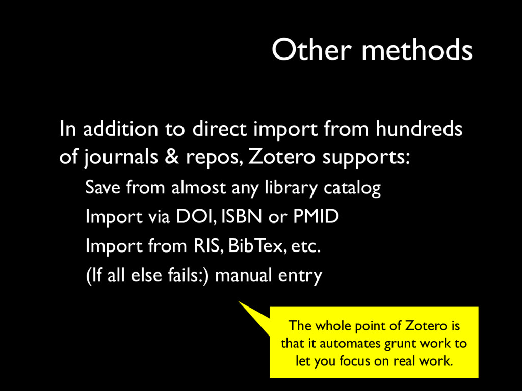 Other methods The whole point of Zotero is that...