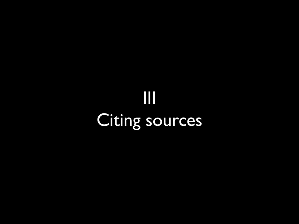 III Citing sources