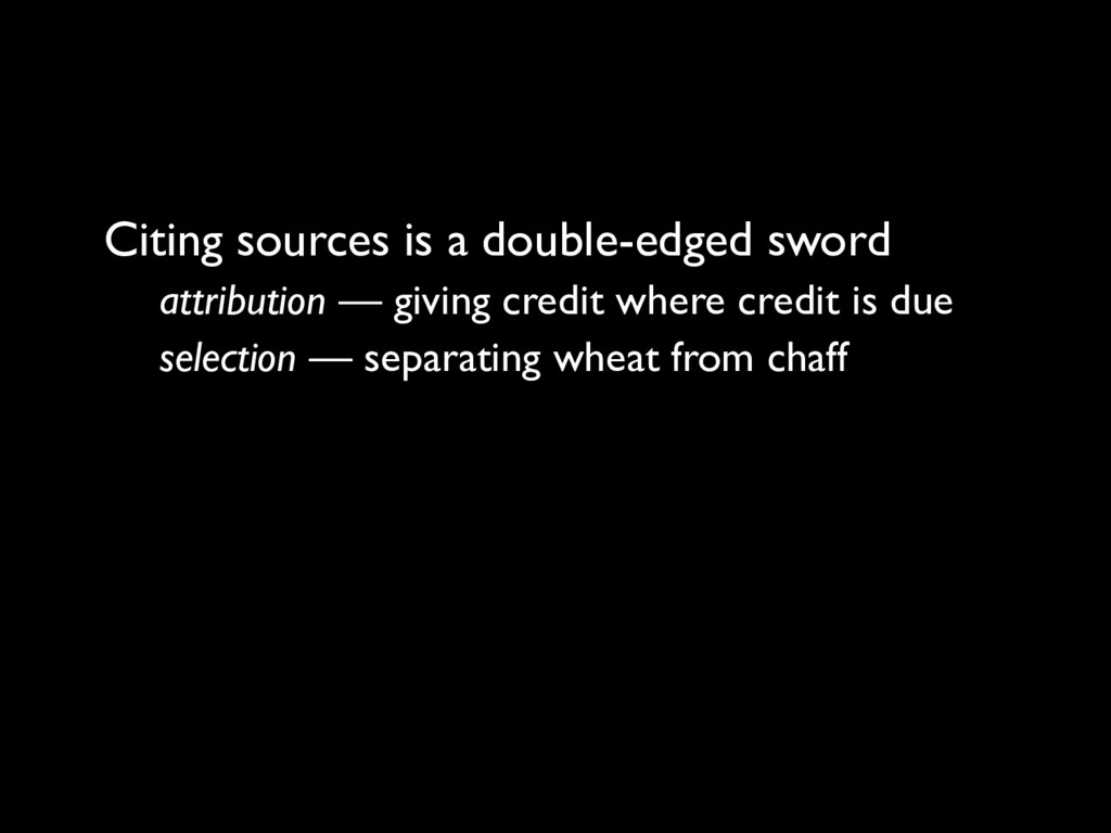 Citing sources is a double-edged sword attribut...