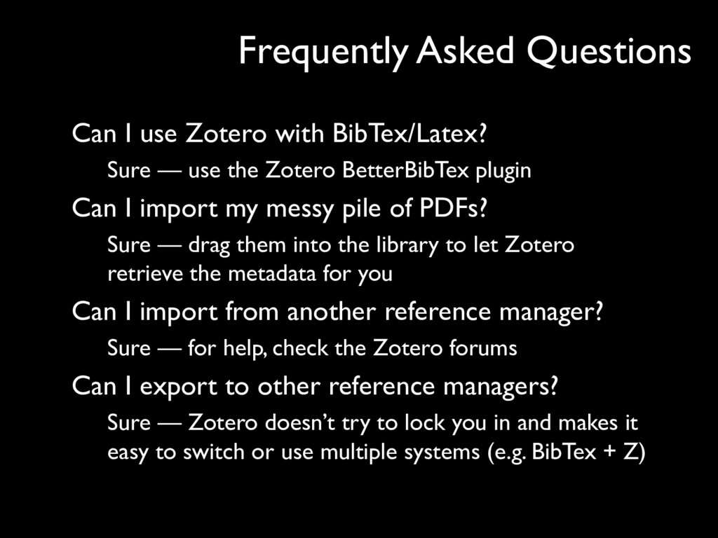 Can I use Zotero with BibTex/Latex? Sure — use ...