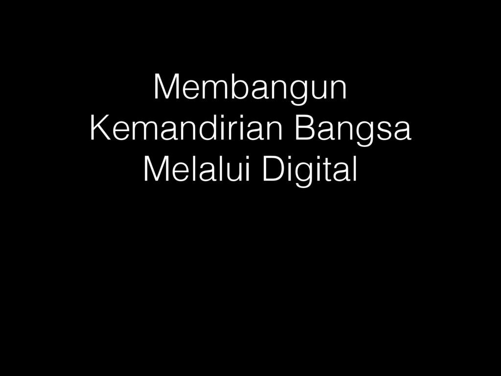 Membangun Kemandirian Bangsa Melalui Digital