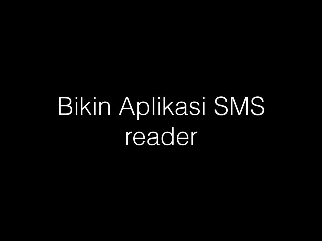 Bikin Aplikasi SMS reader
