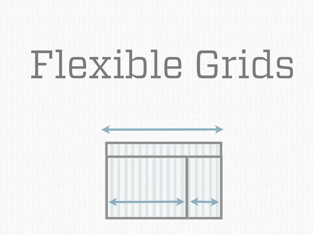 Flexible Grids