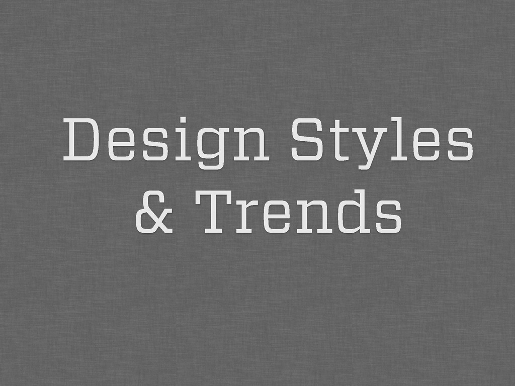 Design Styles & Trends
