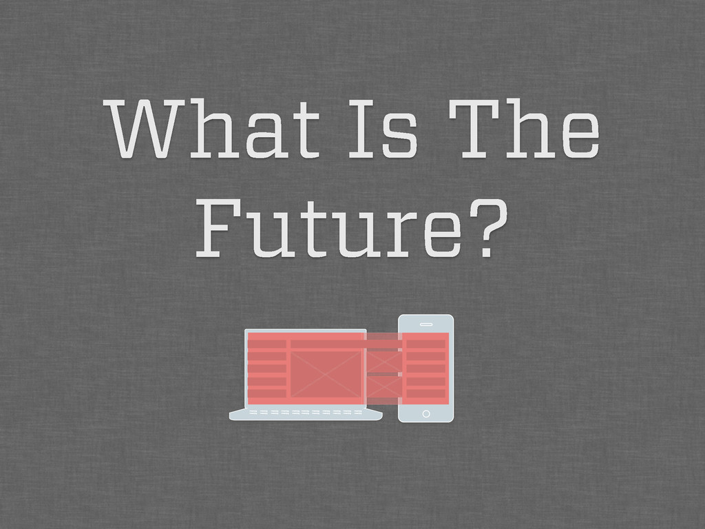 What Is The Future?
