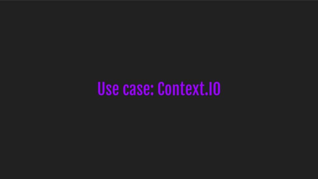 Use case: Context.IO