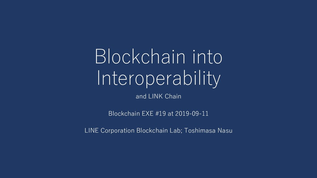 Blockchain into Interoperability and LINK Chain...