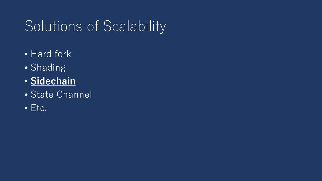 Solutions of Scalability • Hard fork • Shading ...