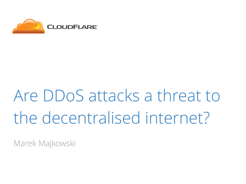 Are DDoS attacks a threat to the decentralised ...