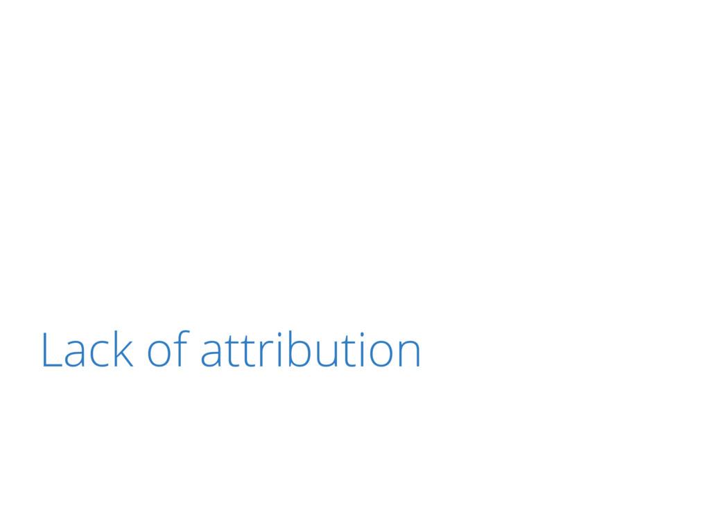 Lack of attribution