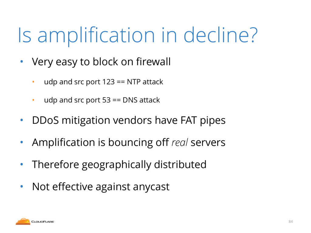 • Very easy to block on firewall • udp and src p...
