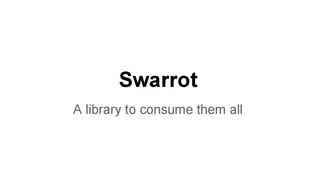 Swarrot A library to consume them all