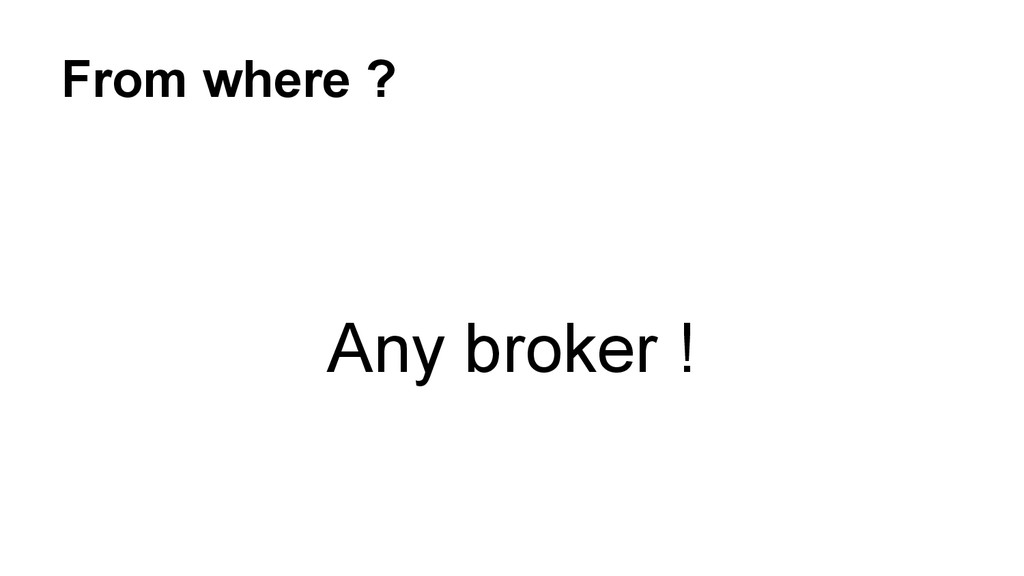From where ? Any broker !