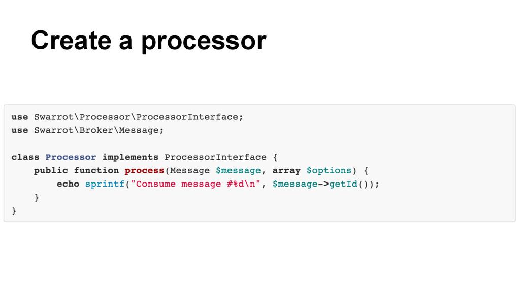 Create a processor