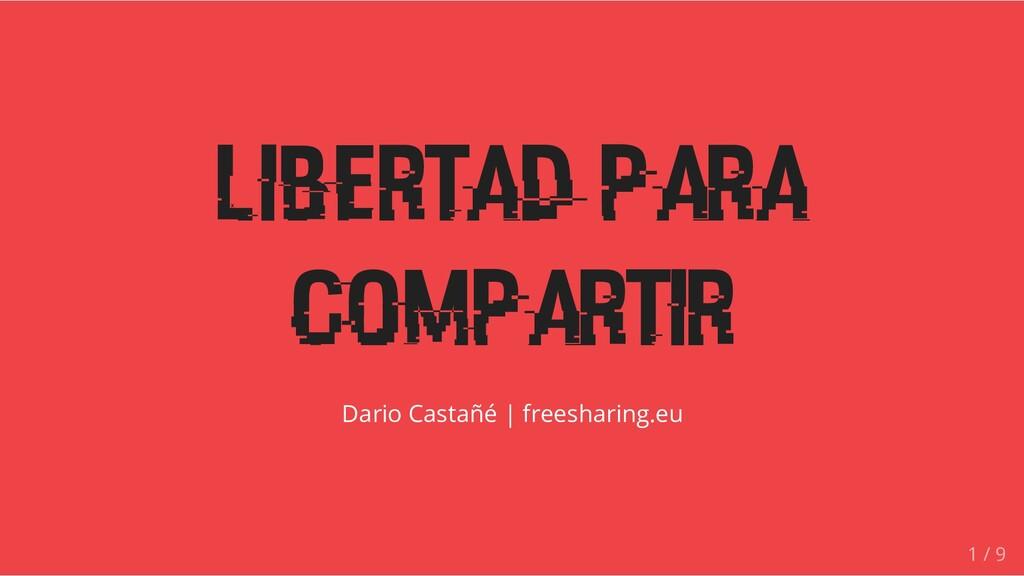 Libertad para compartir Dario Castañé   freesha...