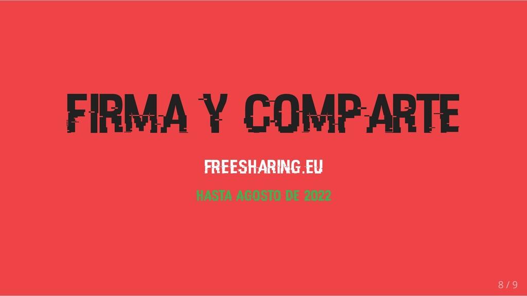 Firma y comparte freesharing.eu Hasta Agosto de...