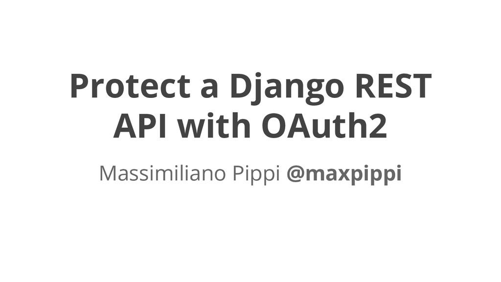 Protect a Django REST API with OAuth2 Massimili...