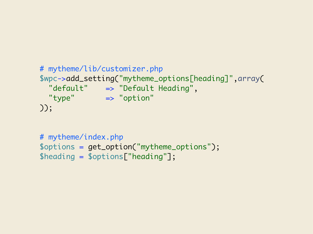 # mytheme/lib/customizer.php $wpc->add_setting(...