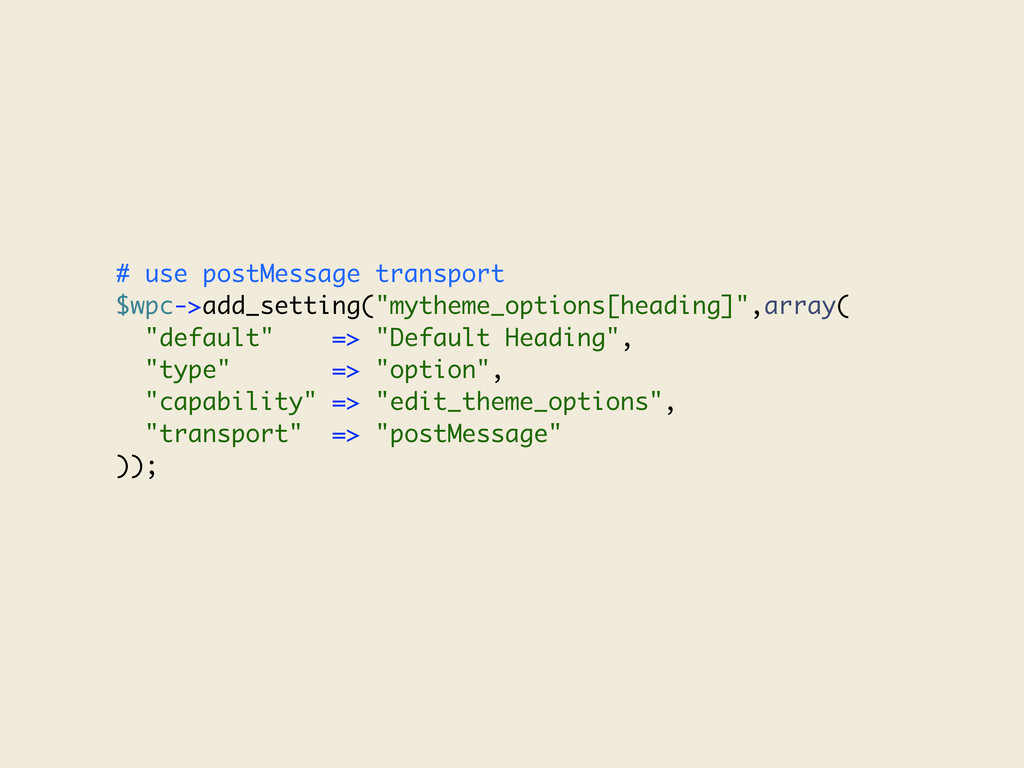"# use postMessage transport $wpc->add_setting(""..."