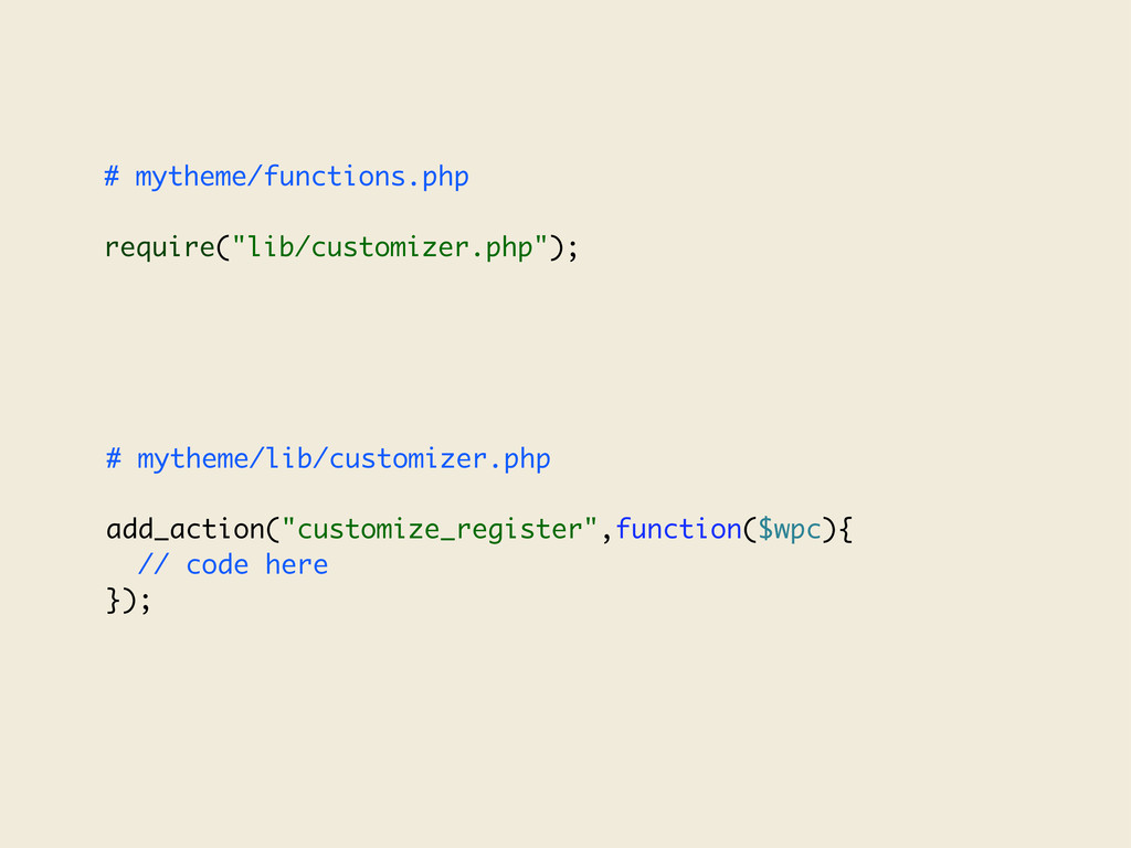 "# mytheme/functions.php require(""lib/customizer..."