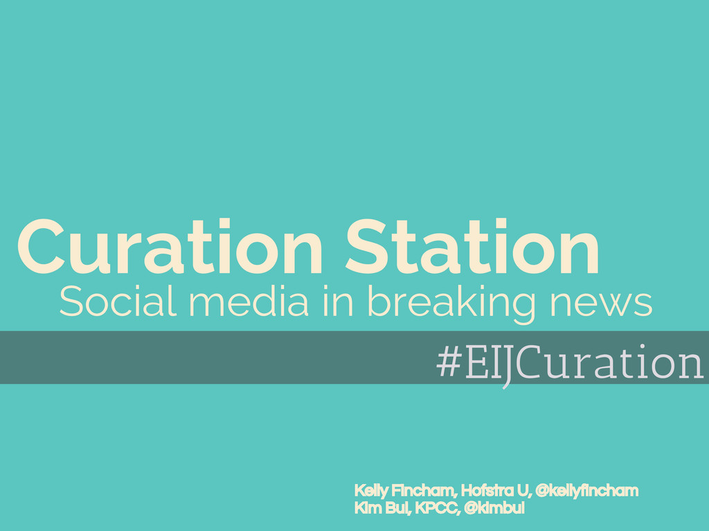 Curation Station Social media in breaking news ...