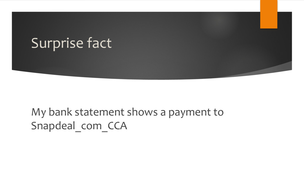 Surprise fact My bank statement shows a payment...