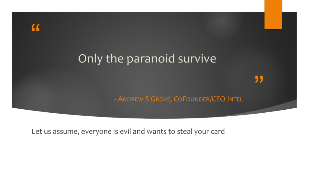 """"""" """" Only the paranoid survive - ANDREW S GROVE,..."""