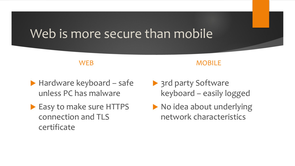 Web is more secure than mobile WEB u Hardware k...