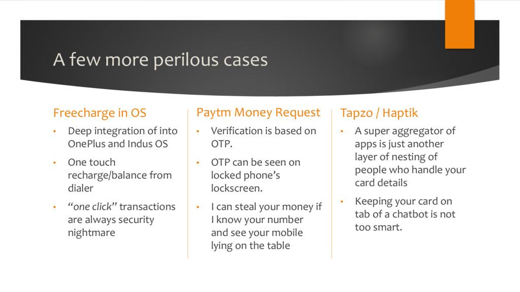 A few more perilous cases Freecharge in OS • De...