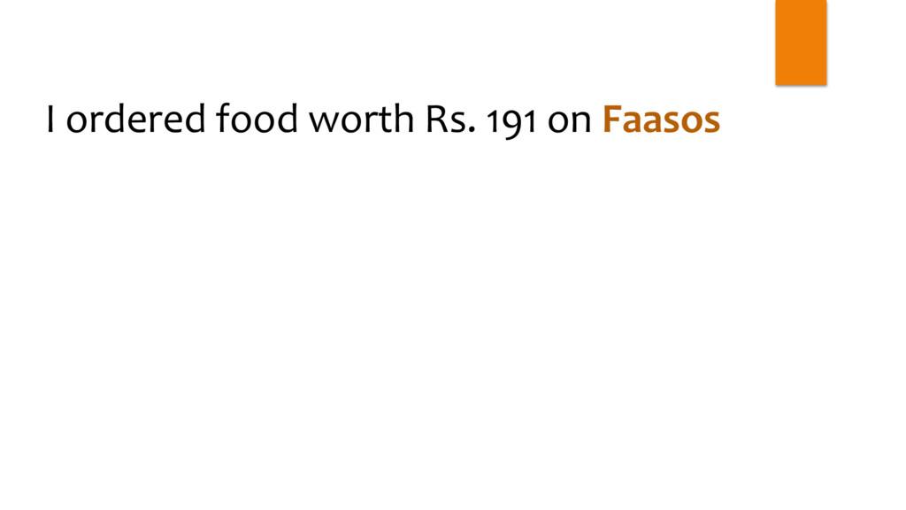 I ordered food worth Rs. 191 on Faasos