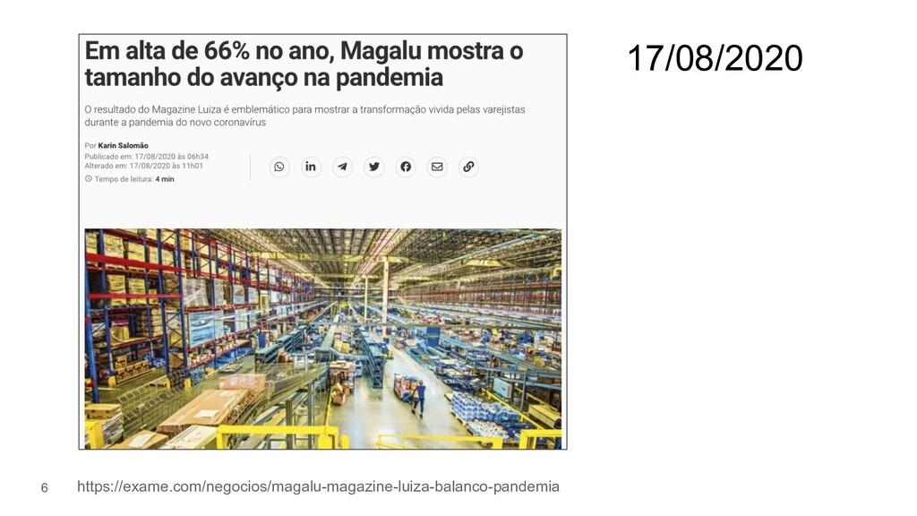6 17/08/2020 https://exame.com/negocios/magalu-...