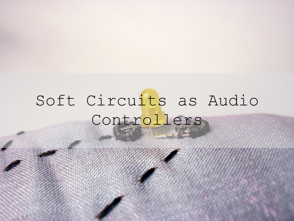 Soft Circuits as Audio Controllers